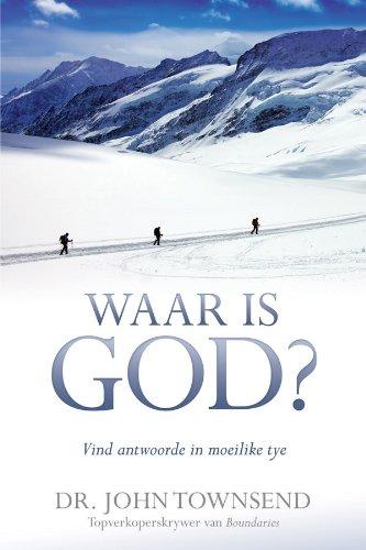 Waar is God?: Vind antwoorde in moeilike tye (Afrikaans Edition)