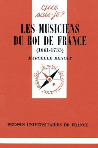 1661-1733 Musiciens du Roi de France de Benoit, Marcelle (1998) Poche