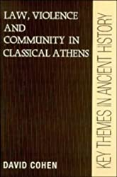 Law, Violence, and Community in Classical Athens (Key Themes in Ancient History) by David Cohen (1995-10-27)