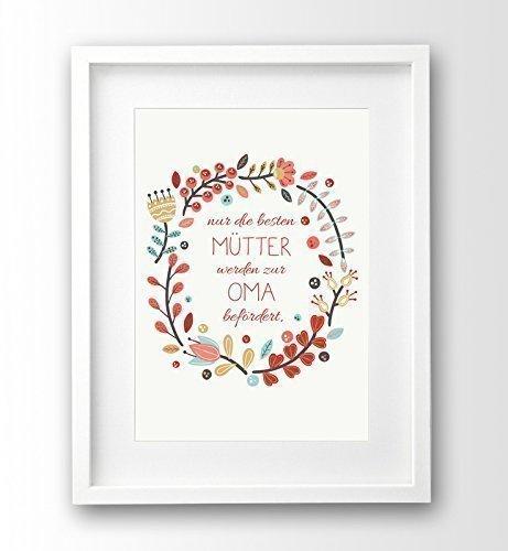 Kunstdruck A4 ungerahmt, Nur die besten Mütter werden zur Oma befördert, Geschenk-Idee Mutter, Sprüche Poster
