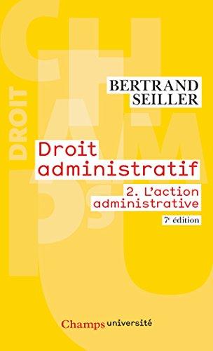 Droit administratif : Tome 2, L'action administrative par Bertrand Seiller
