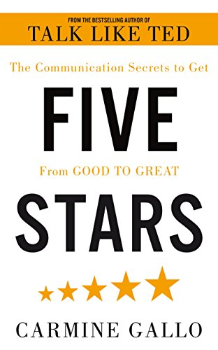 Five Stars: The Communication Secrets to Get From Good to Great por Carmine Gallo