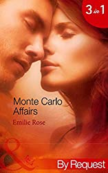 Monte Carlo Affairs: The Millionaire's Indecent Proposal (Monte Carlo Affairs, Book 1) / The Prince's Ultimate Deception (Monte Carlo Affairs, Book 2) ... Affairs, Book 3) (Mills & Boon By Request)