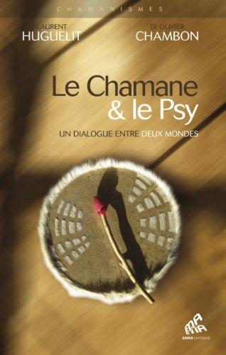 Le Chamane et le psy - un dialogue entre deux mondes