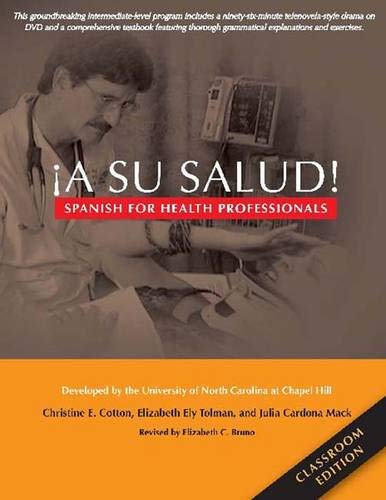 A Su Salud!: Spanish for Health Professionals, Classroom Edition por University of North Carolina at Chapel Hill