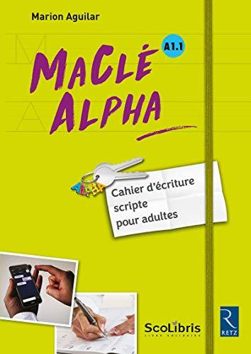 MaClé ALPHA - Cahier d'écriture scripte pour adultes par Marion Aguilar