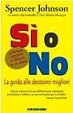 eBook Gratis da Scaricare Si o no La guida alle decisioni migliori (PDF,EPUB,MOBI) Online Italiano