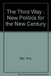 The Third Way: New Politics for the New Century