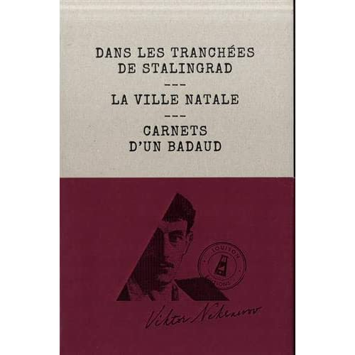 Dans les tranchées de Stalingrad - La Ville natale - Carnets d'un badaud