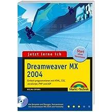 Jetzt lerne ich Dreamweaver MX 2004: Der einfache Einstieg in die Webseitenprogrammierung