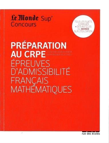 Préparation au CRPE épreuves d'admissibilité Français - Mathématiques