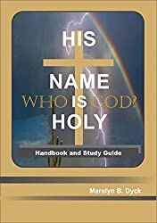 His Name is Holy: Who Is God?: Handbook and Study Guide (English Edition)