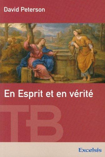 En Esprit et en vérité - théologie biblique de l'adoration