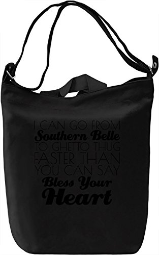 I Can Go From Southern Belle To Ghetto Thug Funny Slogan Leinwand Tagestasche Canvas Day Bag| 100% Premium Cotton Canvas| DTG Printing|
