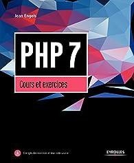 PHP 7, cours et exercices par Jean Engels