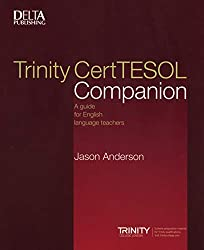 Trinity CertTESOL Companion: A guide for English language teachers (Delta Teacher Education and Preparation)