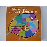 Le Guide des Rades les Moins Chers de Paris 2e EDITION - PLUS DISPONIBLE
