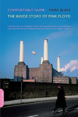 By Mark Blake ( Author ) [ Comfortably Numb: The Inside Story of Pink Floyd By Dec-2008 Paperback