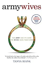 Army Wives: The Unwritten Code of Military Marriage by Tanya Biank (2007-05-29)