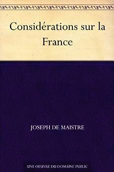Considérations sur la France par [de Maistre, Joseph]