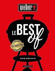 Weber le best of: 125 recettes le meilleur du barbecue