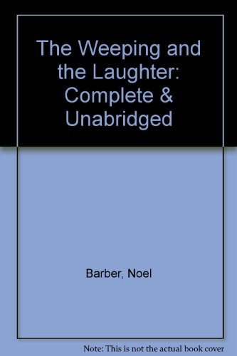 The Weeping and the Laughter: Complete & Unabridged