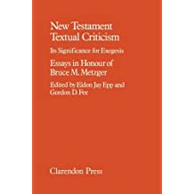 New Testament Textual Criticism: Its Significance for Exegesis. Essays in Honour of Bruce M. Metzger