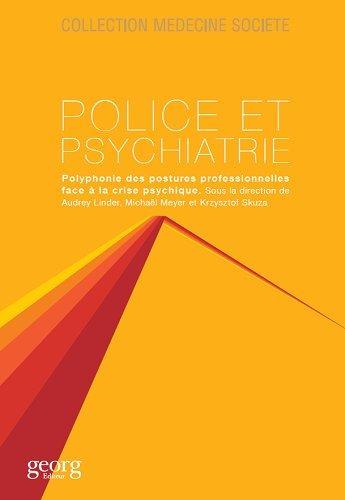 Police et psychiatrie : Polyphonie des postures professionnelles face à la crise psychique