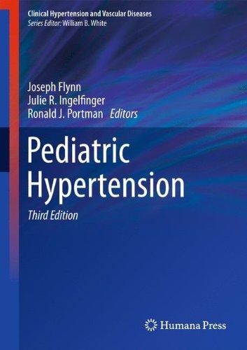Pediatric Hypertension (Clinical Hypertension and Vascular Diseases) (2013-06-26)