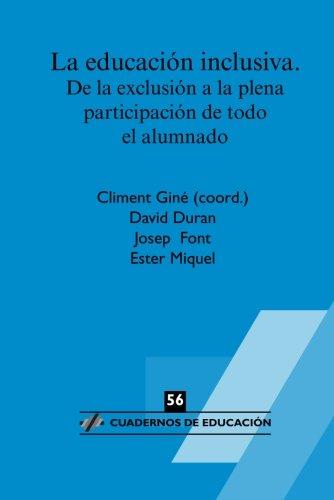 La educación inclusiva. De la exclusión a la plena participación de todo el alumnado (Cuadernos de educación)