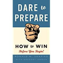 Dare to Prepare: How to Win Before You Begin