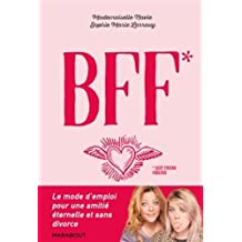 Comment garder sa BFF jusqu'à la mort ?
