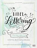 Bibel-Lettering Übungsbuch: Schriften, Anleitungen, Vorlagen