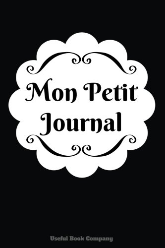 Mon Petit Journal: Journal, Petit journal por Useful Notebook Company