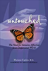 Untouched: The Need for Genuine Affection in an Impersonal World by Mariana Caplan (1998-04-03)