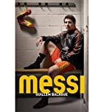 [(Messi)] [ By (author) Guillem Balague ] [March, 2014]