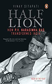 Half-Lion: How P V Narasimha Rao Transformed India