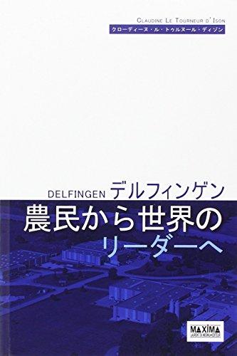 De paysan à leader mondial Delfingen (version japonaise)