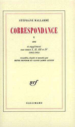 Correspondance, tome 5 (1892) et supplément aux tomes 1, 2, 3 et 4 (1862-1891) par Stéphane Mallarmé