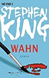 Wahn: Roman - Stephen King