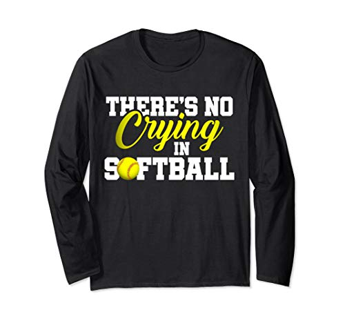 There's No Crying in Softball - Funny Softball Gifts Langarmshirt -