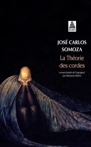 La théorie des cordes par Jose Carlos Somoza