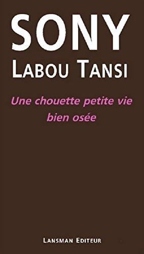 Une chouette petite vie bien osée par Sony Labou Tansi