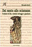 Image de Dal santo allo sciamano. Uomini di Dio, uomini selvaggi e guaritori