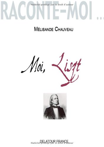 Moi, Liszt : Journal imaginaire