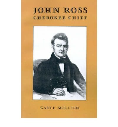 [{ John Ross, Cherokee Chief (Brown Thrasher Books) By Moulton, Gary E ( Author ) Oct - 10- 1978 ( Paperback ) } ]