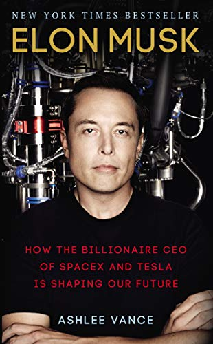 Elon Musk: How the Billionaire CEO of SpaceX and Tesla is Shaping our Future di Ashlee Vance