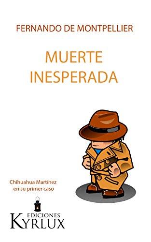 Muerte inesperada: Chihuahua Martínez en su primer caso par Fernando De Montpellier