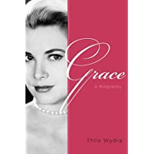 Grace: A Biography by Thilo Wydra (2014-11-18)