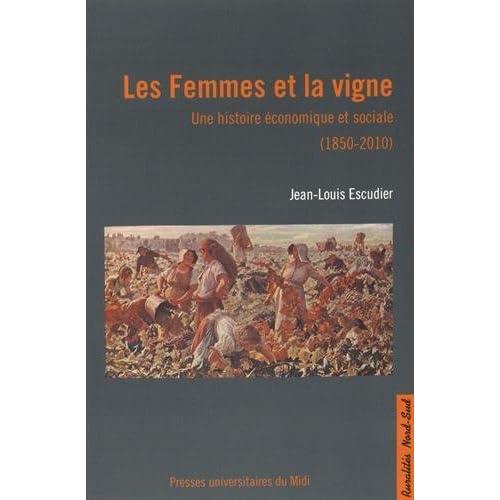 Les Femmes et la vigne : Une histoire économique et sociale (1850-2010)